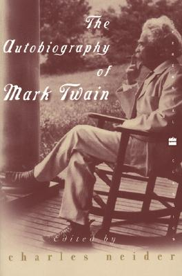 The Autobiography of Mark Twain By Twain, Mark/ Neider, Charles (EDT)