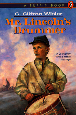 Mr. Lincoln's Drummer By Wisler, G. Clifton