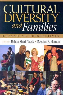 Cultural Diversity And Families By Trask, Bahira Sherif (EDT)/ Hamon, Raeann R., Ph.D. (EDT)